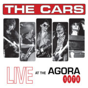 The Cars - The Cars – Live At The Agora (Remastered)