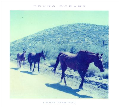 Young Oceans - I Must Find You