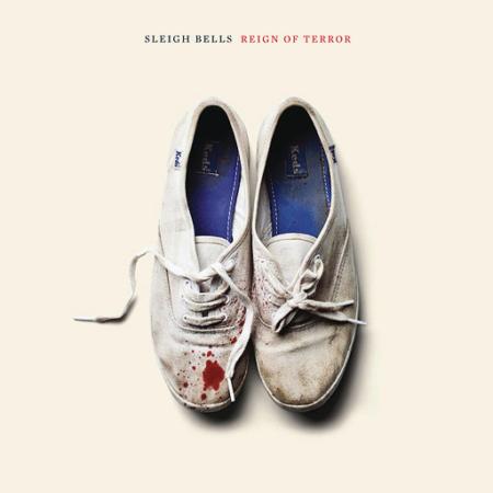 Sleigh Bells - Reign of Terror