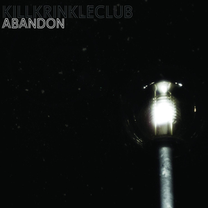 Kill Krinkle Club - Abandon