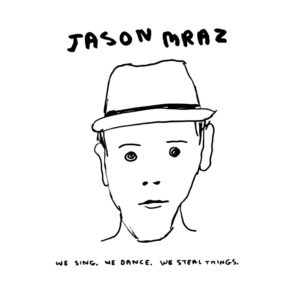 Jason Mraz - We Sing, We Dance, We Steal Things