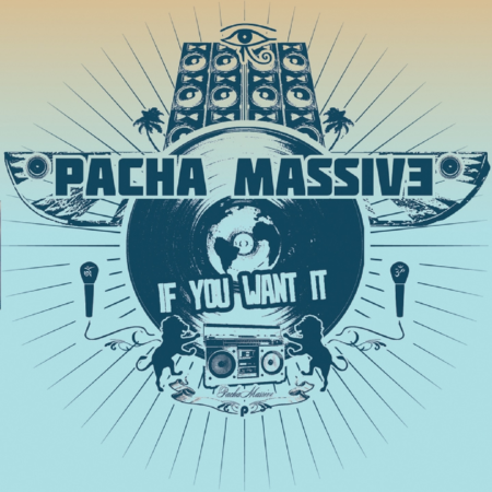 Pacha Massive - If You Want It