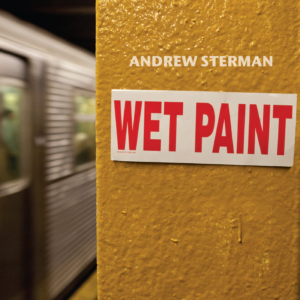 Andrew Sterman - Wet Paint