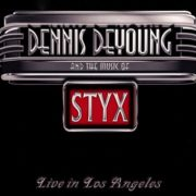 Dennis DeYoung - …and the Music of Styx Live in Los Angeles