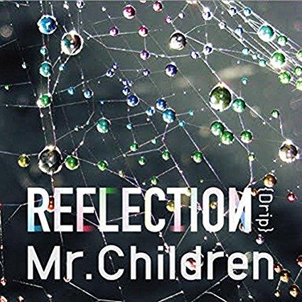 Mr. Children - REFLECTION {drip}
