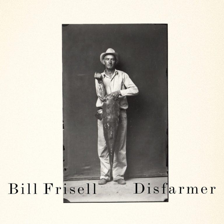 Bill Frisell - Disfarmer
