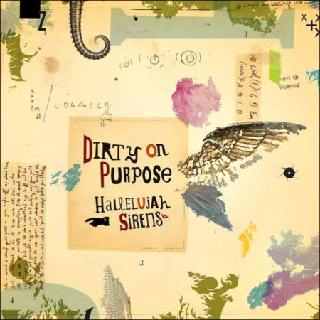 Dirty on Purpose - Hallelujah Sirens