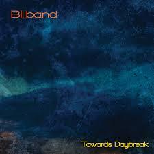 Billband - Towards Daybreak