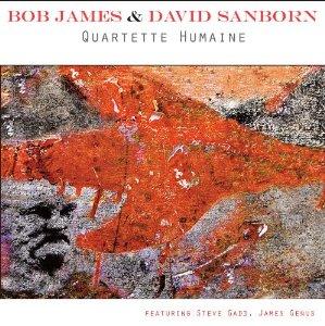 Bob James and David Sanborn - Quartette Humaine