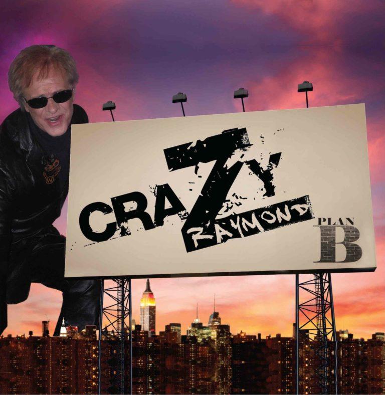 Crazy Raymond - Plan B