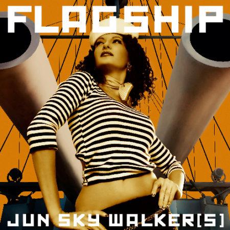 Jun Sky Walker(s) - FLAGSHIP