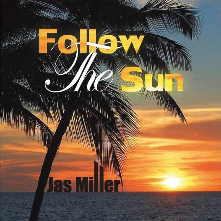 Jas Miller - Follow The Sun