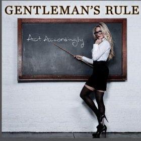 Gentleman's Rule - Act Accordingly