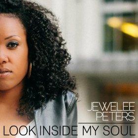 Jewelee Peters - Look Inside My Soul