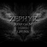Zephyr Khambatta - Keep Calm (feat. J-Funk)