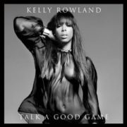 Kelly Rowland - Talk a Good Game