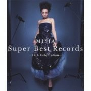 MISIA SUPER BEST RECORDS -15th Celebration- (Disc 1) - MISIA SUPER BEST RECORDS -15th Celebration- (Disc 1)