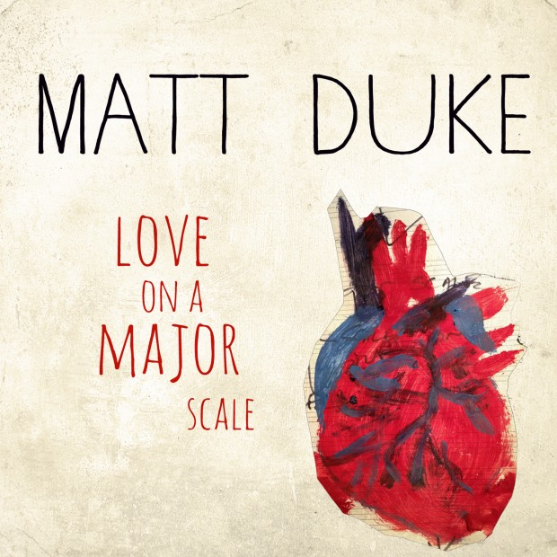 Matt Duke - Love On a Major Scale