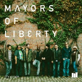 Mayors of Liberty - It's Alright