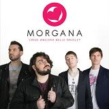 Morgana - Credi Ancora Nelle Favole