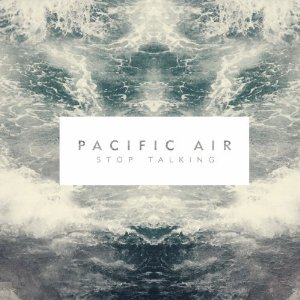 Pacific Air - Stop Talking