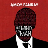 Amoy Fanray - The Mind of Man
