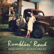 Greg Smith & The Broken English - Ramblin' Road