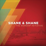 Shane and Shane - The Worship Initiative