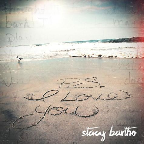 Stacy Barthe - P.S. I Love You