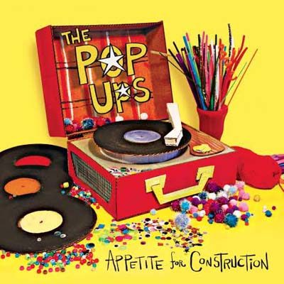 The Pop Ups - Appetite for Construction