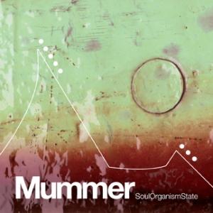 Mummer - SoulOrganismState