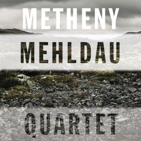 Brad Mehldau / Pat Metheny - Quartet [2007]