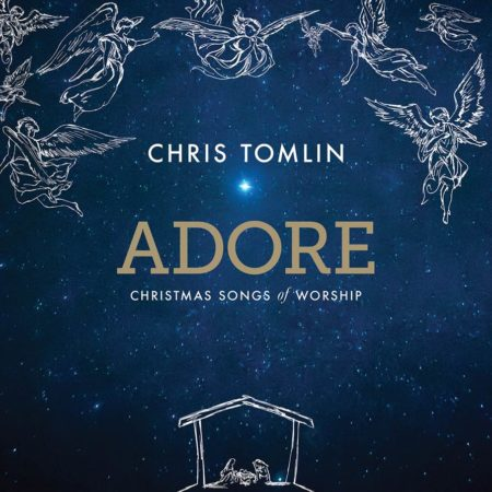 Chris Tomlin - Adore: Christmas Songs of Worship