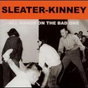Sleater-Kinney - All Hands on the Bad One [Japan Bonus Tracks]