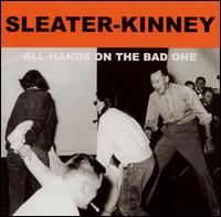 Sleater-Kinney - All Hands on the Bad One [Japan Bonus Tracks]