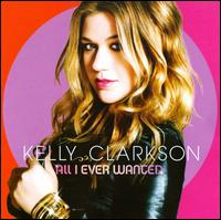 Kelly Clarkson - All I Ever Wanted [Deluxe Edition]