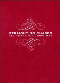 Straight No Chaser - All I Want for Christmas [Deluxe Edition] [2CD/1DVD]