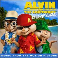 Original Soundtrack - Alvin and the Chipmunks: Chipwrecked [Music from the Motion Picture]