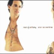 Marc Anthony - Amar Sin Mentiras