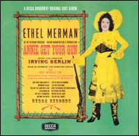 Ethel Merman - Annie Get Your Gun [Original Broadway Cast Bonus Tracks]