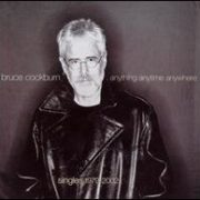 Bruce Cockburn - Anything Anytime Anywhere (Singles 1979-2002) [Bonus Track]