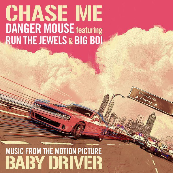 Danger Mouse ft. Run The Jewels & Big Boi - Chase Me (Music From The Motion Picture Baby Driver)
