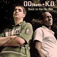 K.O. and OD Hunte - Back to the Hip Hop