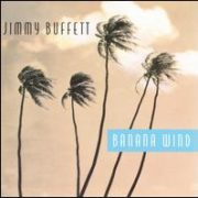 Jimmy Buffett - Banana Wind