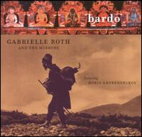 Gabrielle Roth & the Mirrors - Bardo
