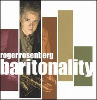 Roger Rosenberg - Baritonality