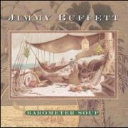 Jimmy Buffett - Barometer Soup