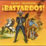 Blues Traveler - Bastardos!