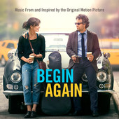 Begin Again – Original Motion Picture Soundtrack - Begin Again (Music From and Inspired By the Original Motion Picture)