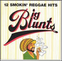 Various Artists - Big Blunts: 12 Smokin' Reggae Hits